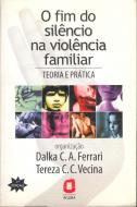 FIM DO SILENCIO NA VIOLENCIA FAMILIAR, O - TEORIA