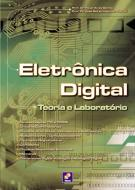 ELETRONICA DIGITAL - TEORIA E LABORATORIO